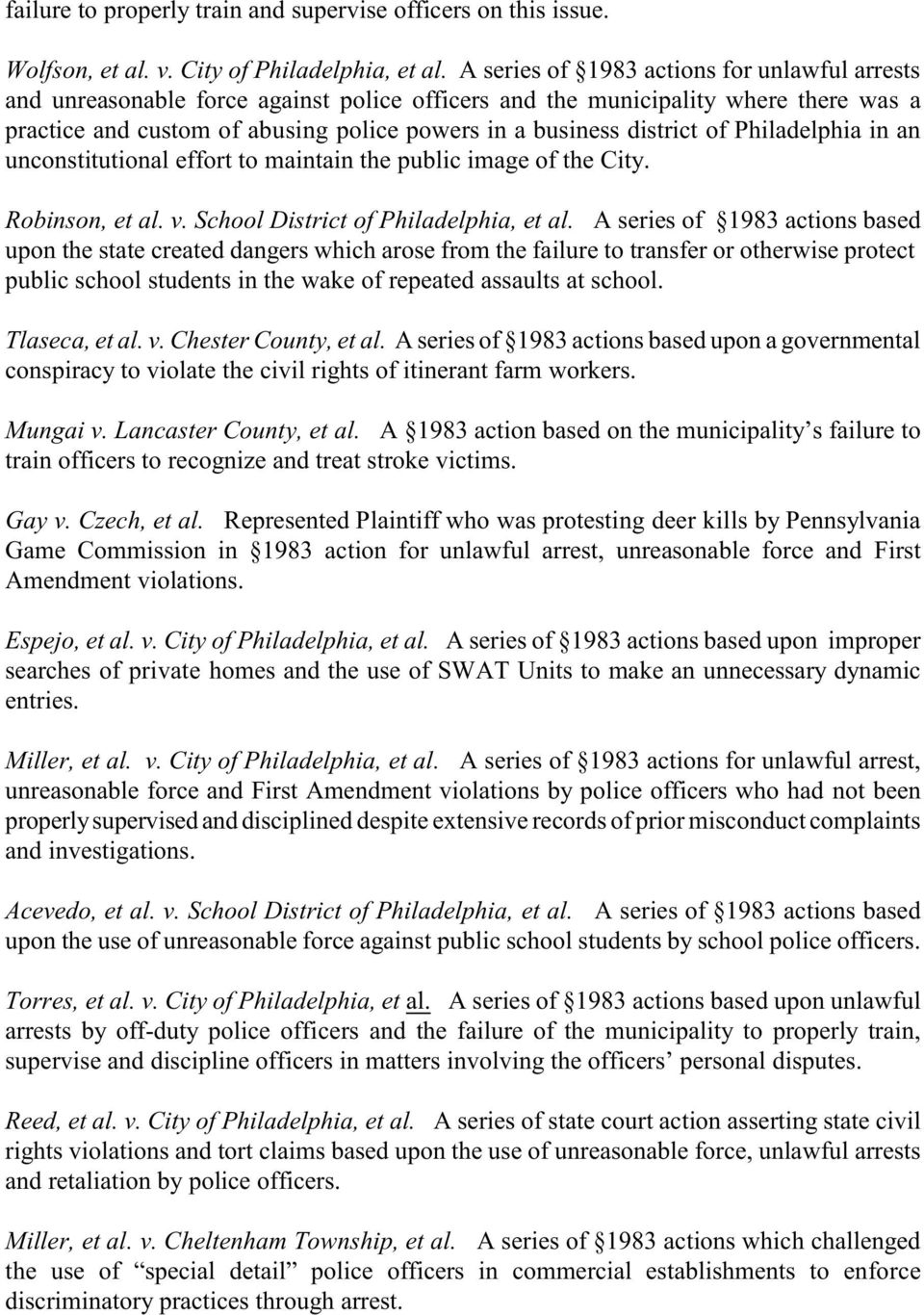 of Philadelphia in an unconstitutional effort to maintain the public image of the City. Robinson, et al. v. School District of Philadelphia, et al.
