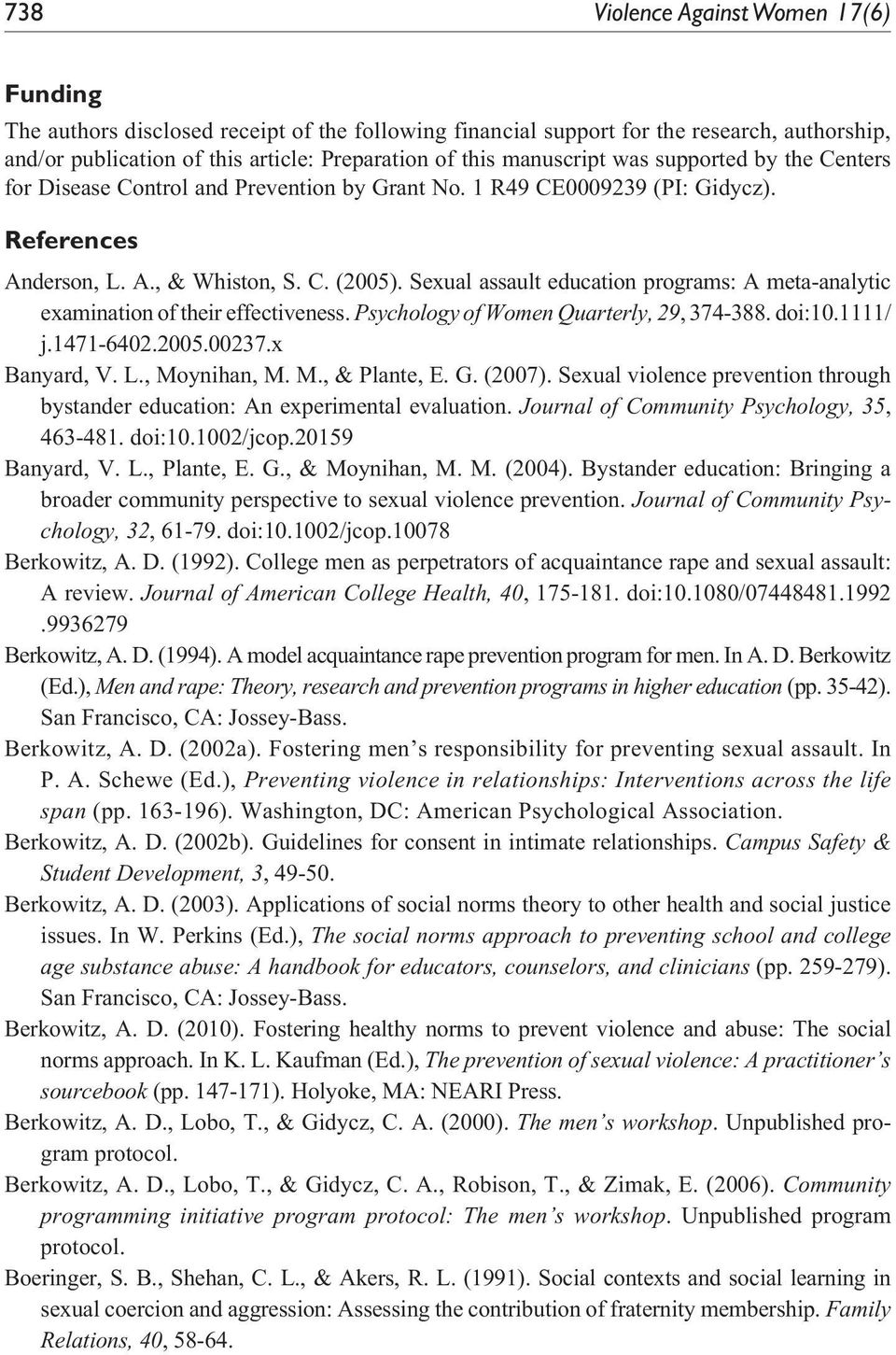 Sexual assault education programs: A meta-analytic examination of their effectiveness. Psychology of Women Quarterly, 29, 374-388. doi:10.1111/ j.1471-6402.2005.00237.x Banyard, V. L., Mo
