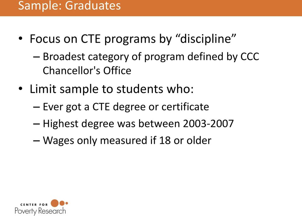 sample to students who: Ever got a CTE degree or certificate