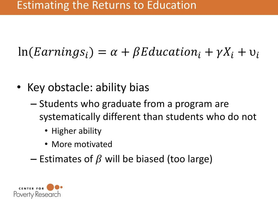 graduate from a program are systematically different than students