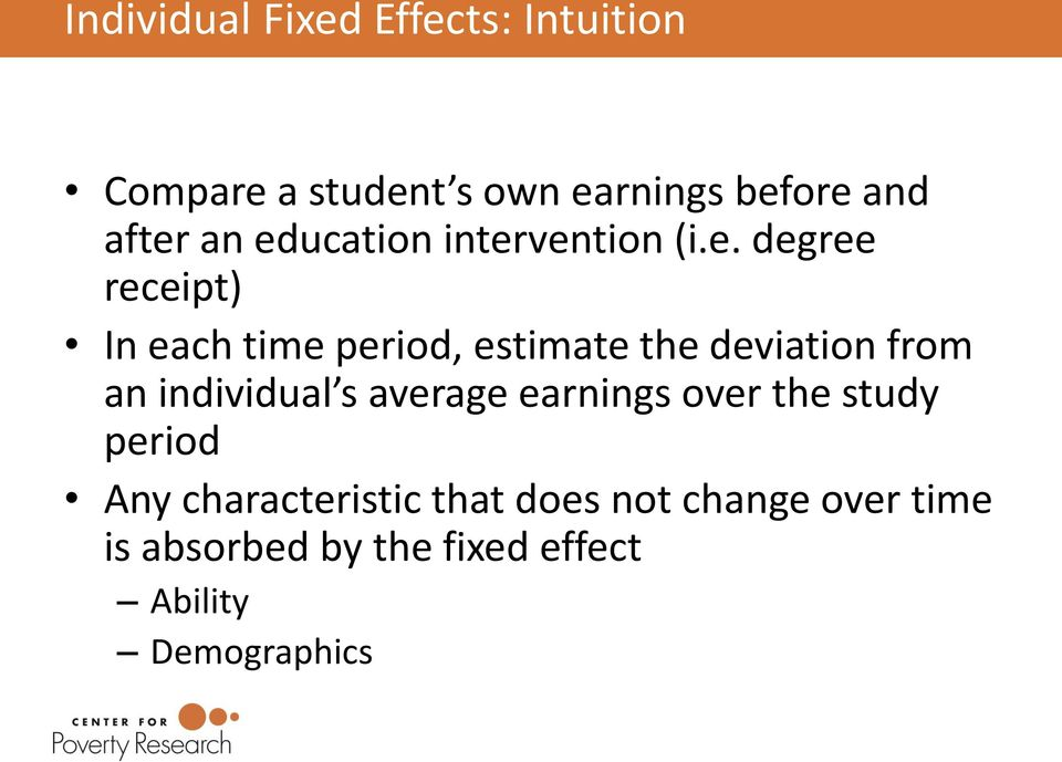 the deviation from an individual s average earnings over the study period Any