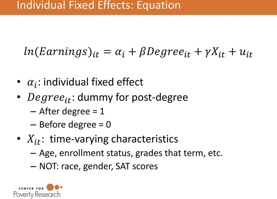 post-degree After degree = 1 Before degree = 0 X it : time-varying