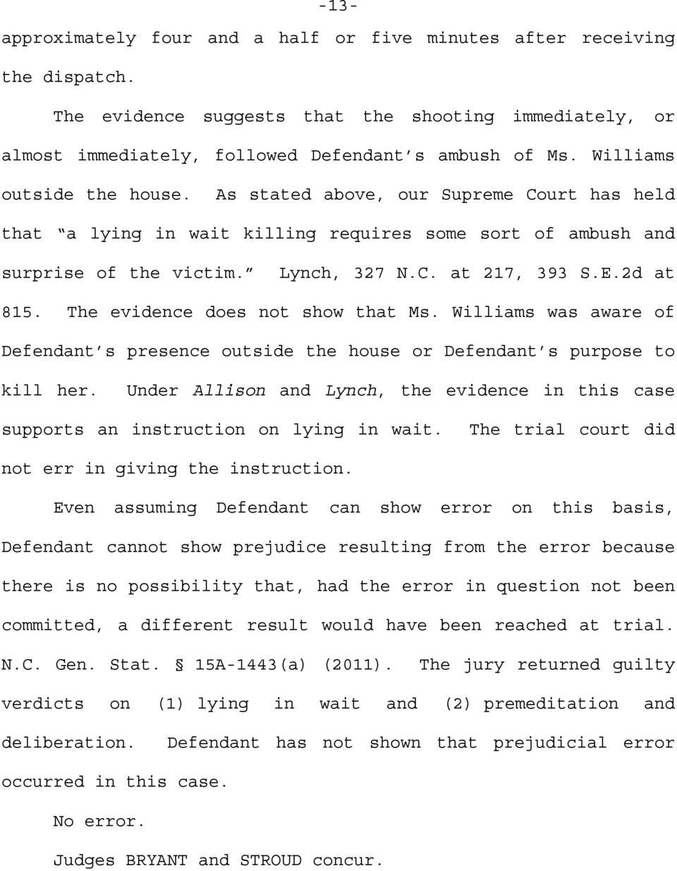 The evidence does not show that Ms. Williams was aware of Defendant s presence outside the house or Defendant s purpose to kill her.