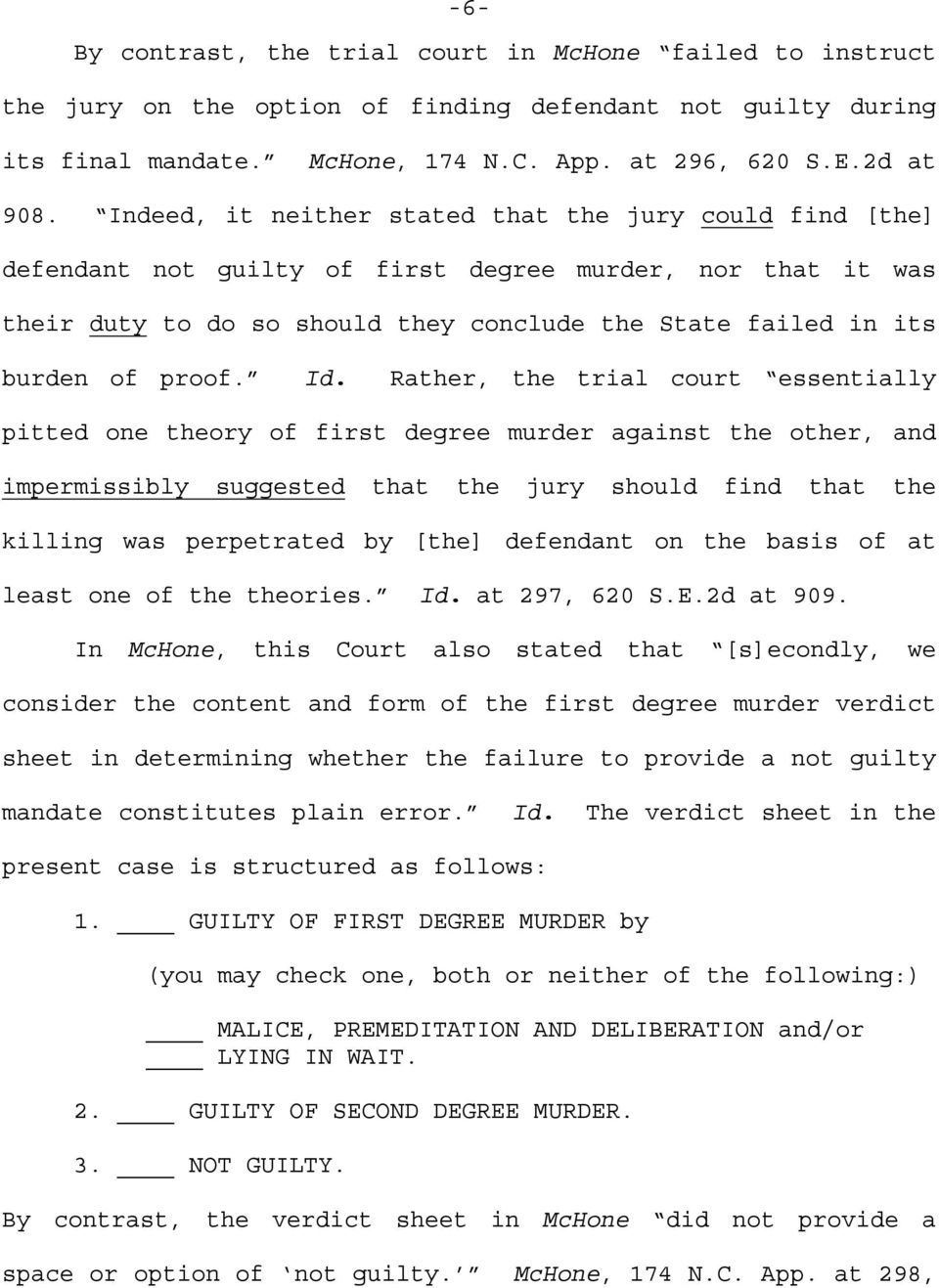 Id. Rather, the trial court essentially pitted one theory of first degree murder against the other, and impermissibly suggested that the jury should find that the killing was perpetrated by [the]