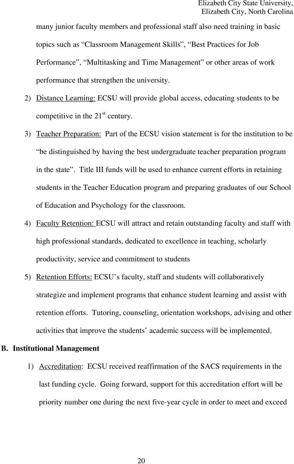 3) Teacher Preparation: Part of the ECSU vision statement is for the institution to be be distinguished by having the best undergraduate teacher preparation program in the state.