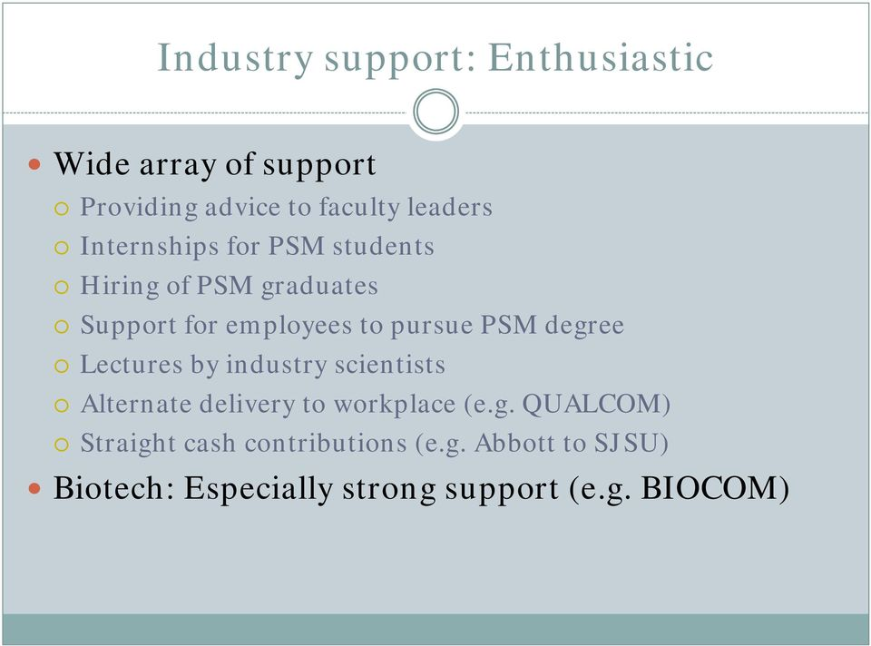 degree Lectures by industry scientists Alternate delivery to workplace (e.g. QUALCOM) Straight cash contributions (e.