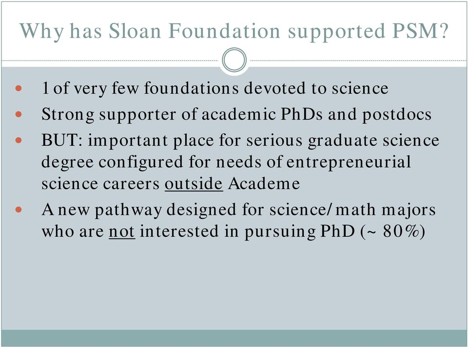 postdocs BUT: important place for serious graduate science degree configured for needs