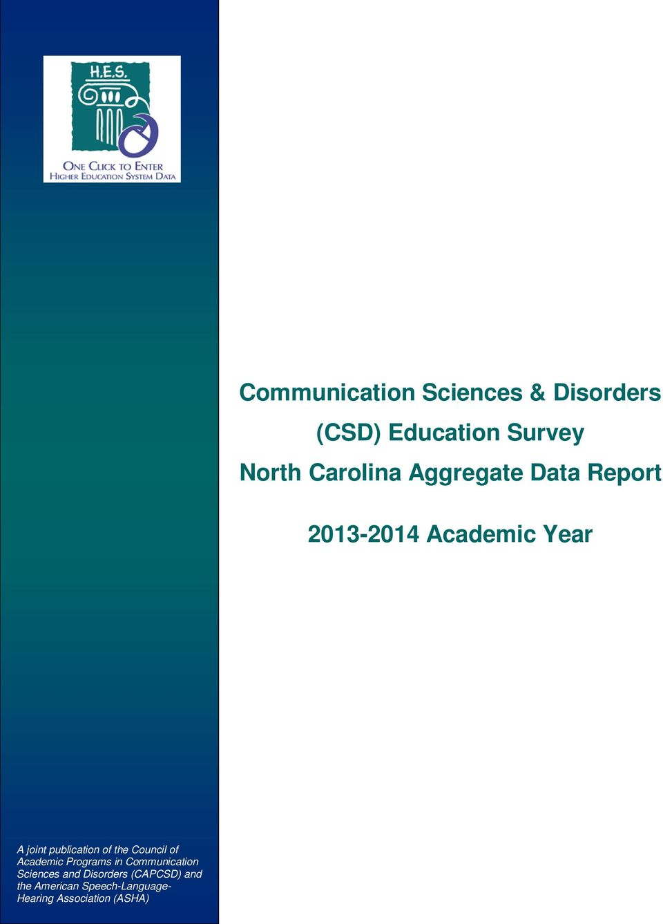 Communication Communication Sciences and Disorders Sciences (CAPCSD) and and Disorders the American