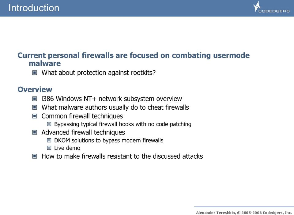 Overview i386 Windows NT+ network subsystem overview What malware authors usually do to cheat firewalls Common