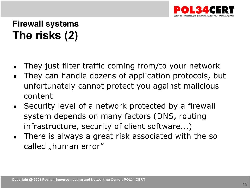 Security level of a network protected by a firewall system depends on many factors (DNS, routing