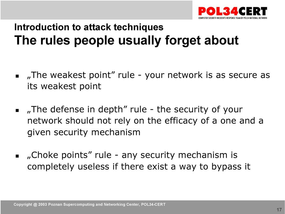 security of your network should not rely on the efficacy of a one and a given security