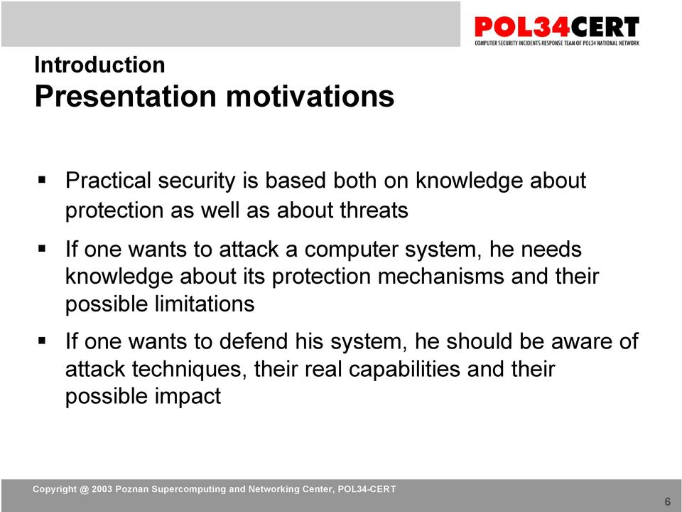 knowledge about its protection mechanisms and their possible limitations If one wants to