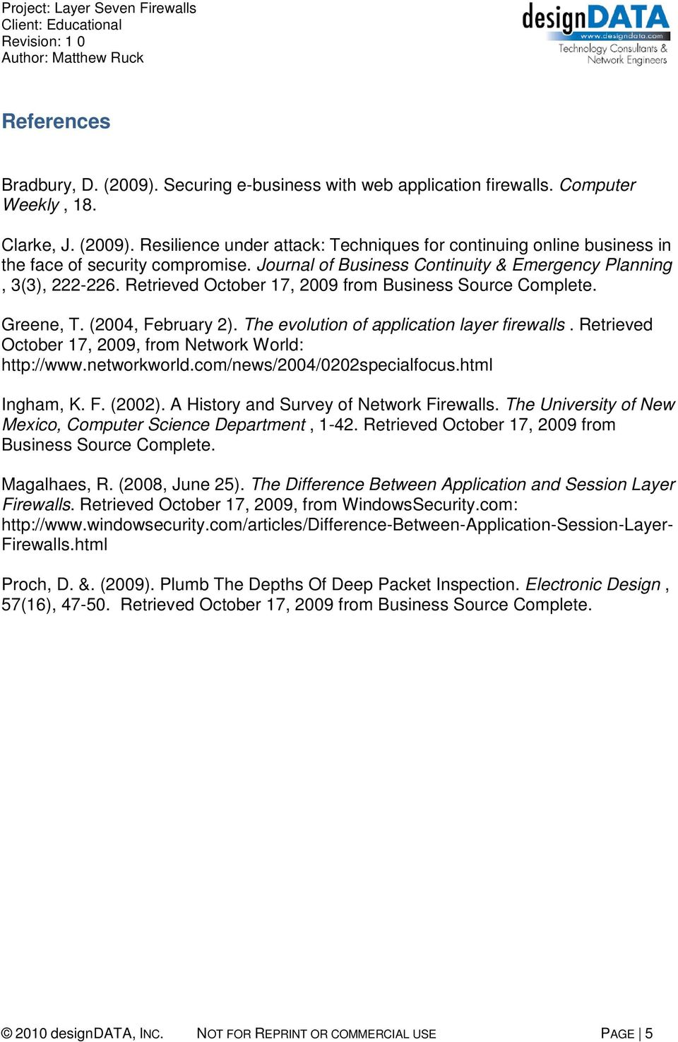 The evolution of application layer firewalls. Retrieved October 17, 2009, from Network World: http://www.networkworld.com/news/2004/0202specialfocus.html Ingham, K. F. (2002).