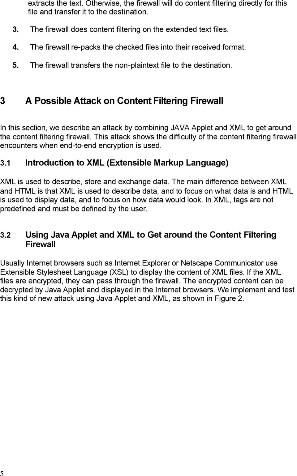 3 A Possible Attack on Content Filtering Firewall In this section, we describe an attack by combining JAVA Applet and XML to get around the content filtering firewall.
