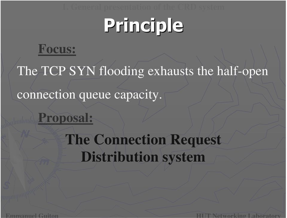 TCP SYN flooding exhausts the half-open