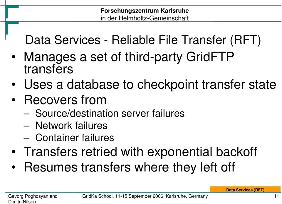 Container failures Transfers retried with exponential backoff Resumes transfers where they left off