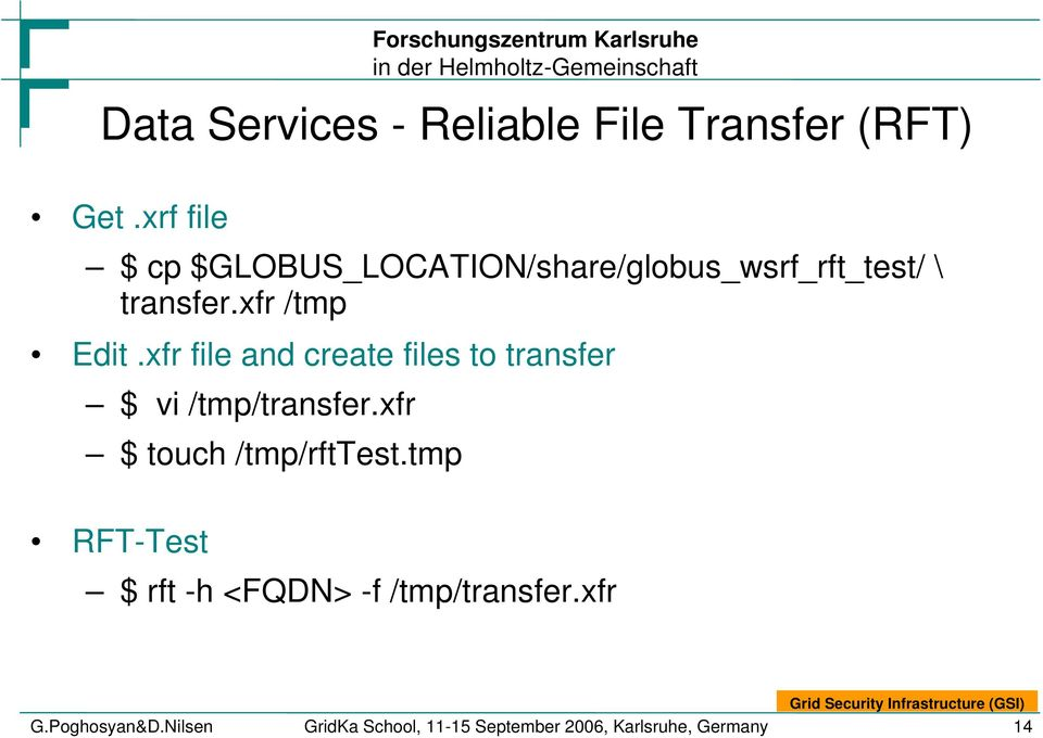 xfr file and create files to transfer $ vi /tmp/transfer.xfr $ touch /tmp/rfttest.