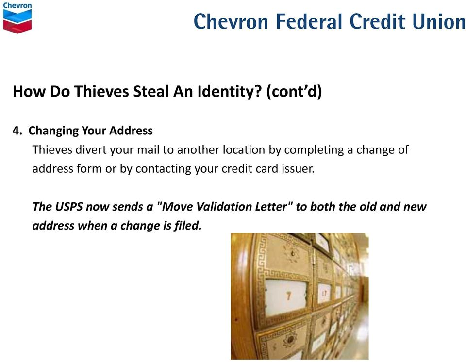 completing a change of address form or by contacting your credit card