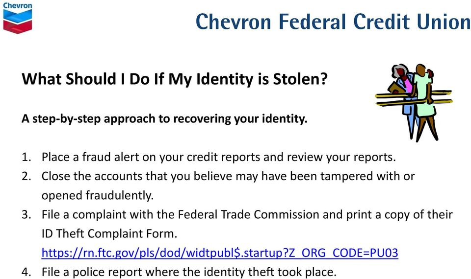 Close the accounts that you believe may have been tampered with or opened fraudulently. 3.