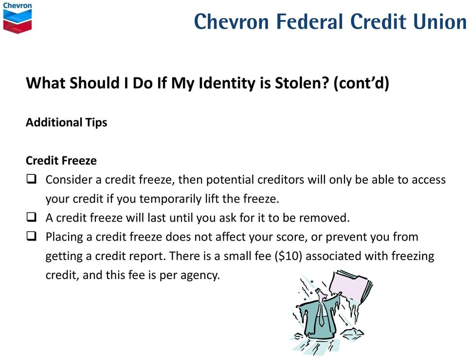 access your credit if you temporarily lift the freeze.
