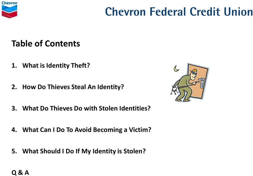 What Do Thieves Do with Stolen Identities? 4.