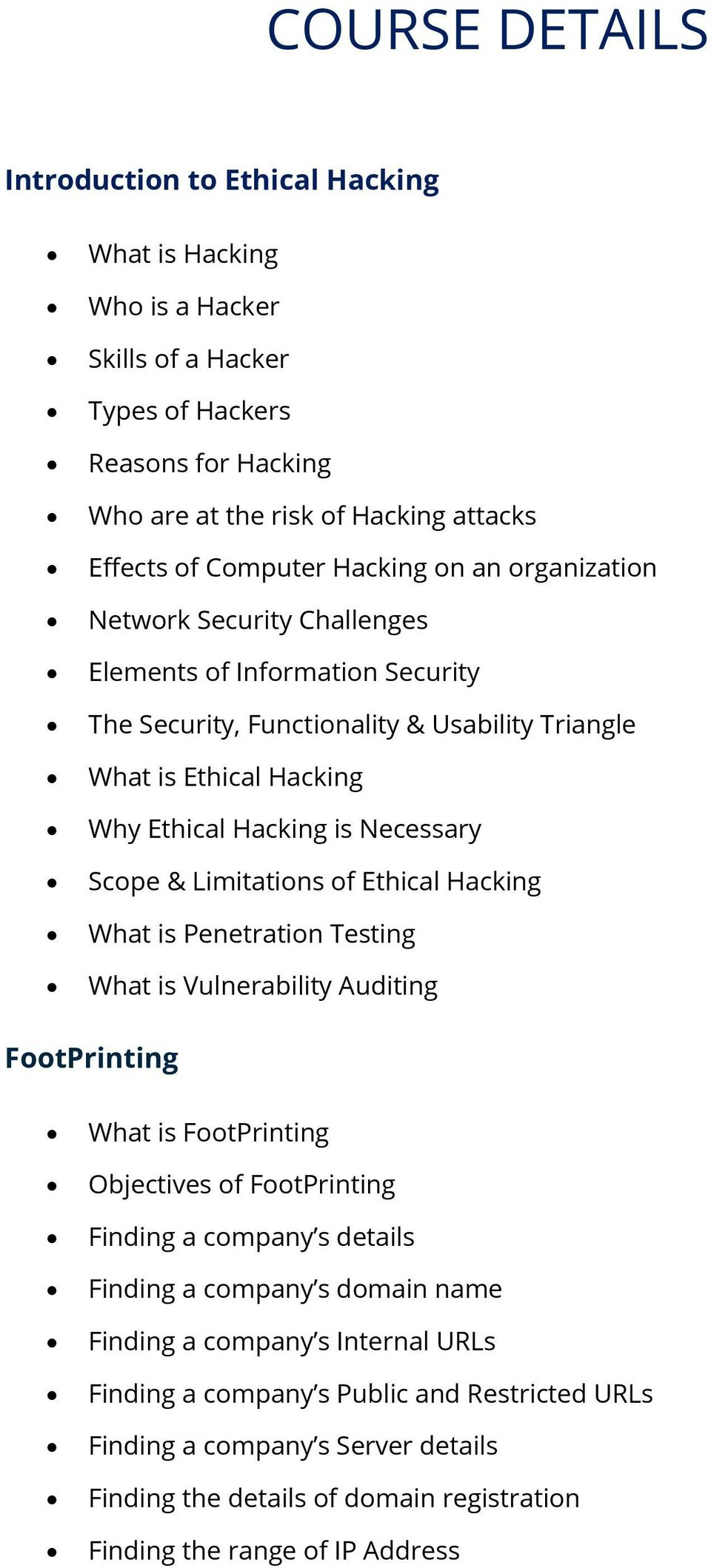 Scpe & Limitatins f Ethical Hacking What is Penetratin Testing What is Vulnerability Auditing FtPrinting What is FtPrinting Objectives f FtPrinting Finding a cmpany s details Finding a