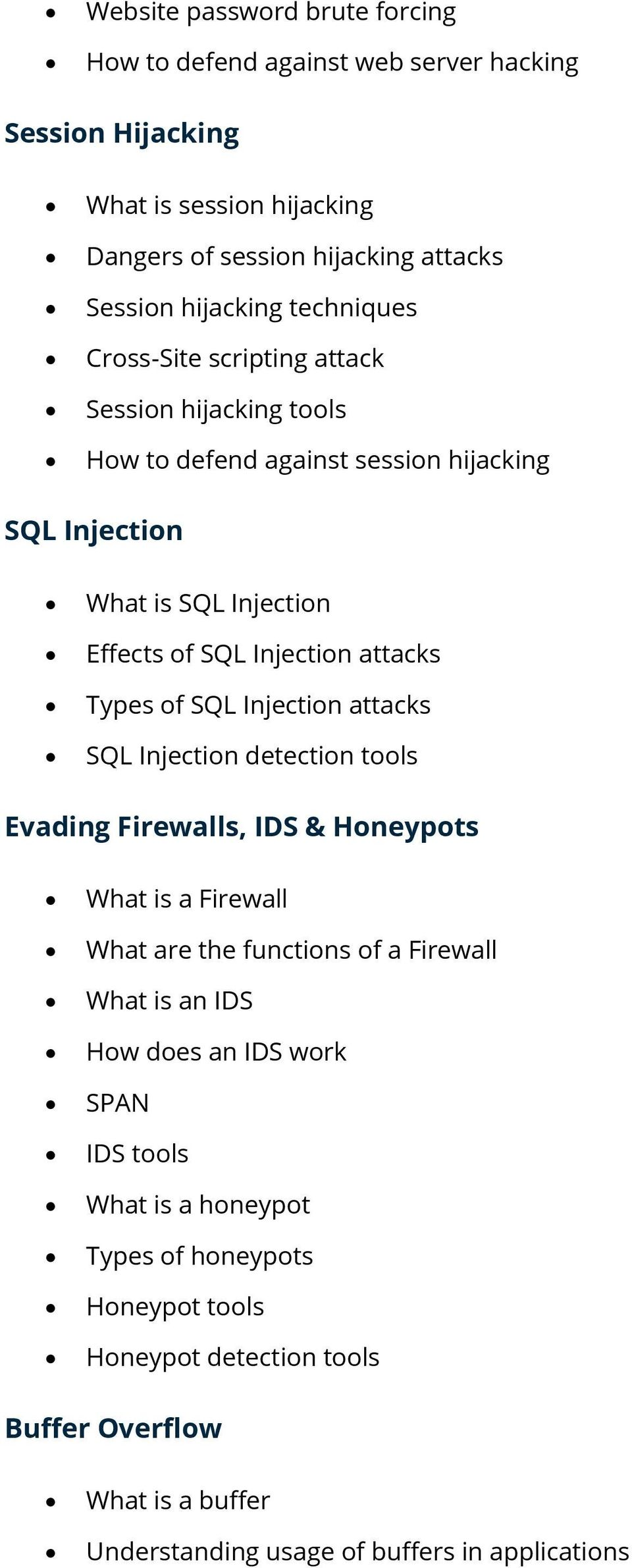 Types f SQL Injectin attacks SQL Injectin detectin tls Evading Firewalls, IDS & Hneypts What is a Firewall What are the functins f a Firewall What is an IDS Hw
