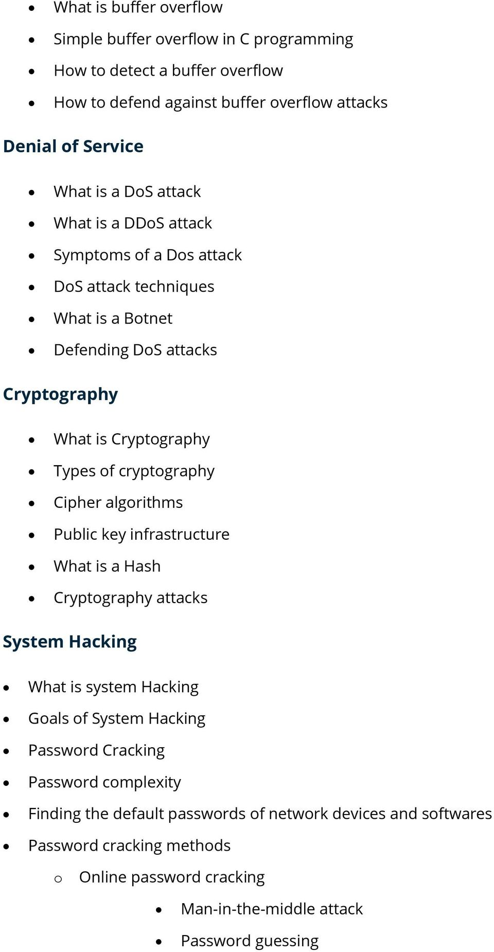 Cipher algrithms Public key infrastructure What is a Hash Cryptgraphy attacks System Hacking What is system Hacking Gals f System Hacking Passwrd Cracking