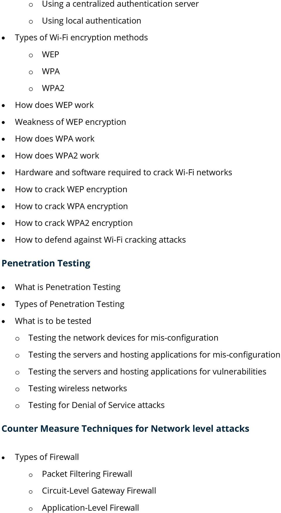 Testing Types f Penetratin Testing What is t be tested Testing the netwrk devices fr mis-cnfiguratin Testing the servers and hsting applicatins fr mis-cnfiguratin Testing the servers and hsting
