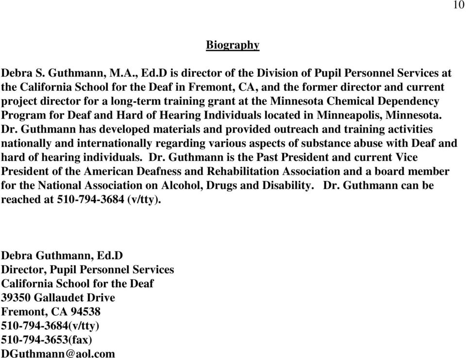 the Minnesota Chemical Dependency Program for Deaf and Hard of Hearing Individuals located in Minneapolis, Minnesota. Dr.