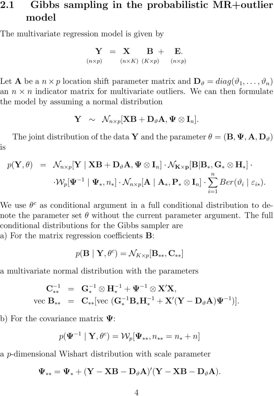 We can then formulate the model by assuming a normal distribution Y N n p [XB + D ϑ A, Ψ I n ].