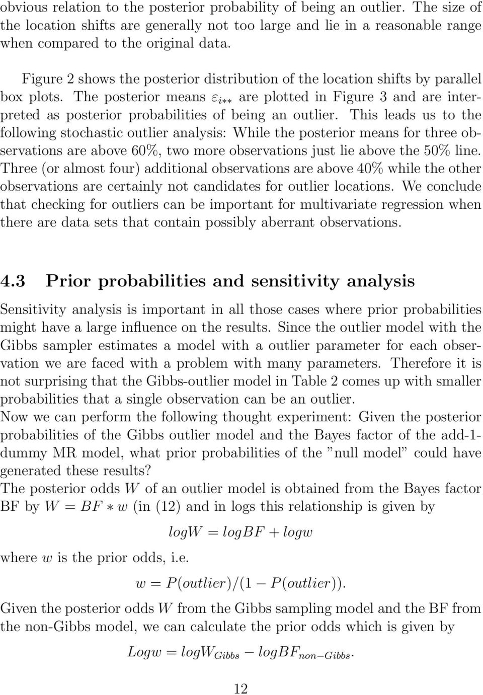 The posterior means ε i are plotted in Figure 3 and are interpreted as posterior probabilities of being an outlier.