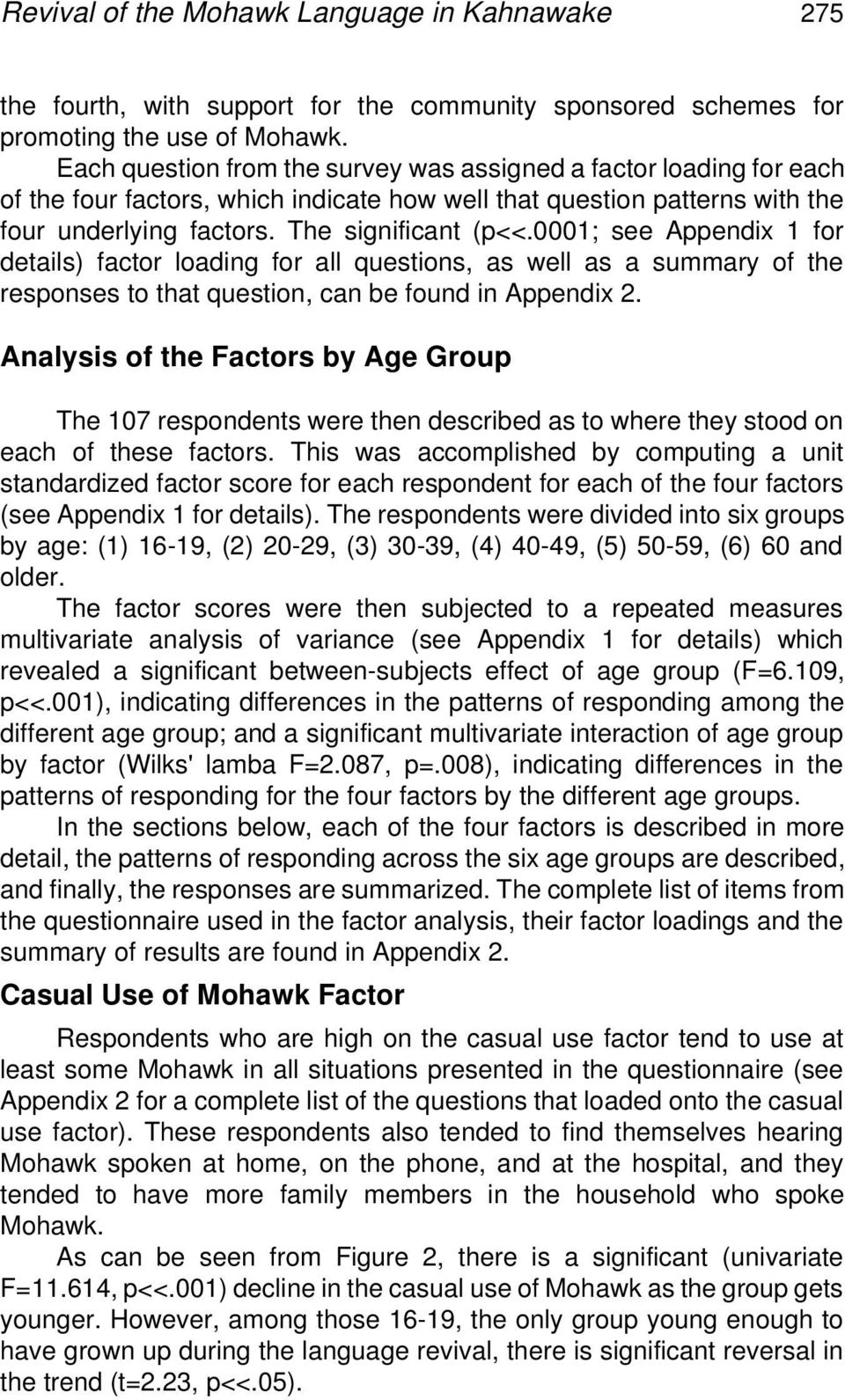 0001; see Appendix 1 for details) factor loading for all questions, as well as a summary of the responses to that question, can be found in Appendix 2.