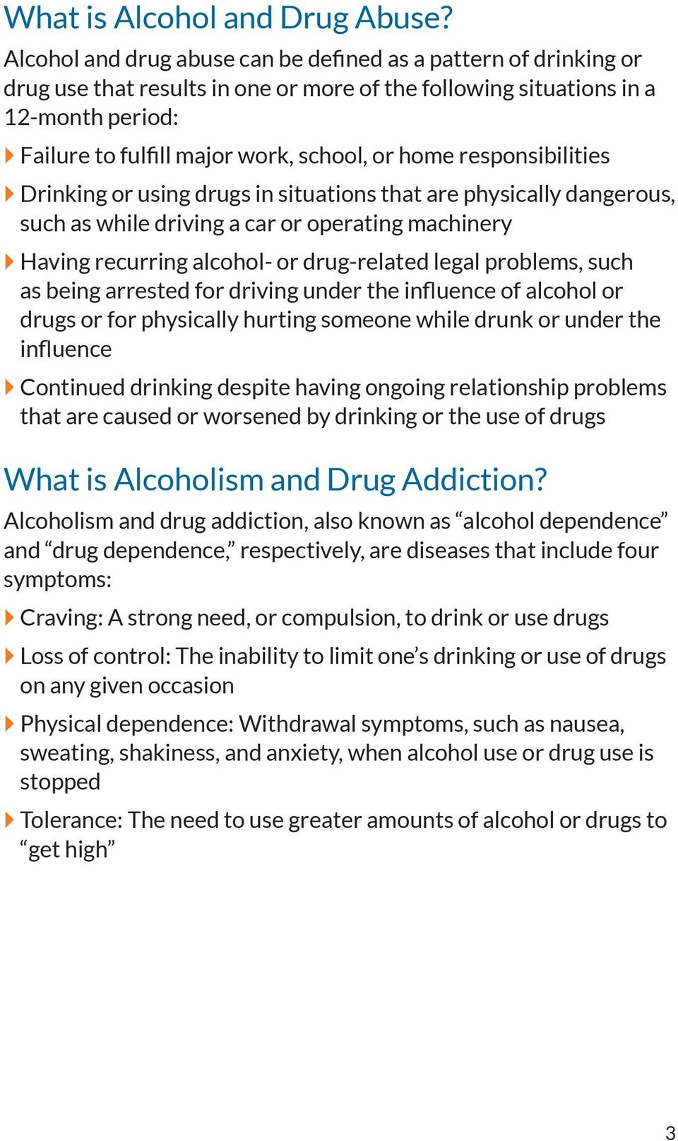 home responsibilities } Drinking or using drugs in situations that are physically dangerous, such as while driving a car or operating machinery } Having recurring alcohol- or drug-related legal