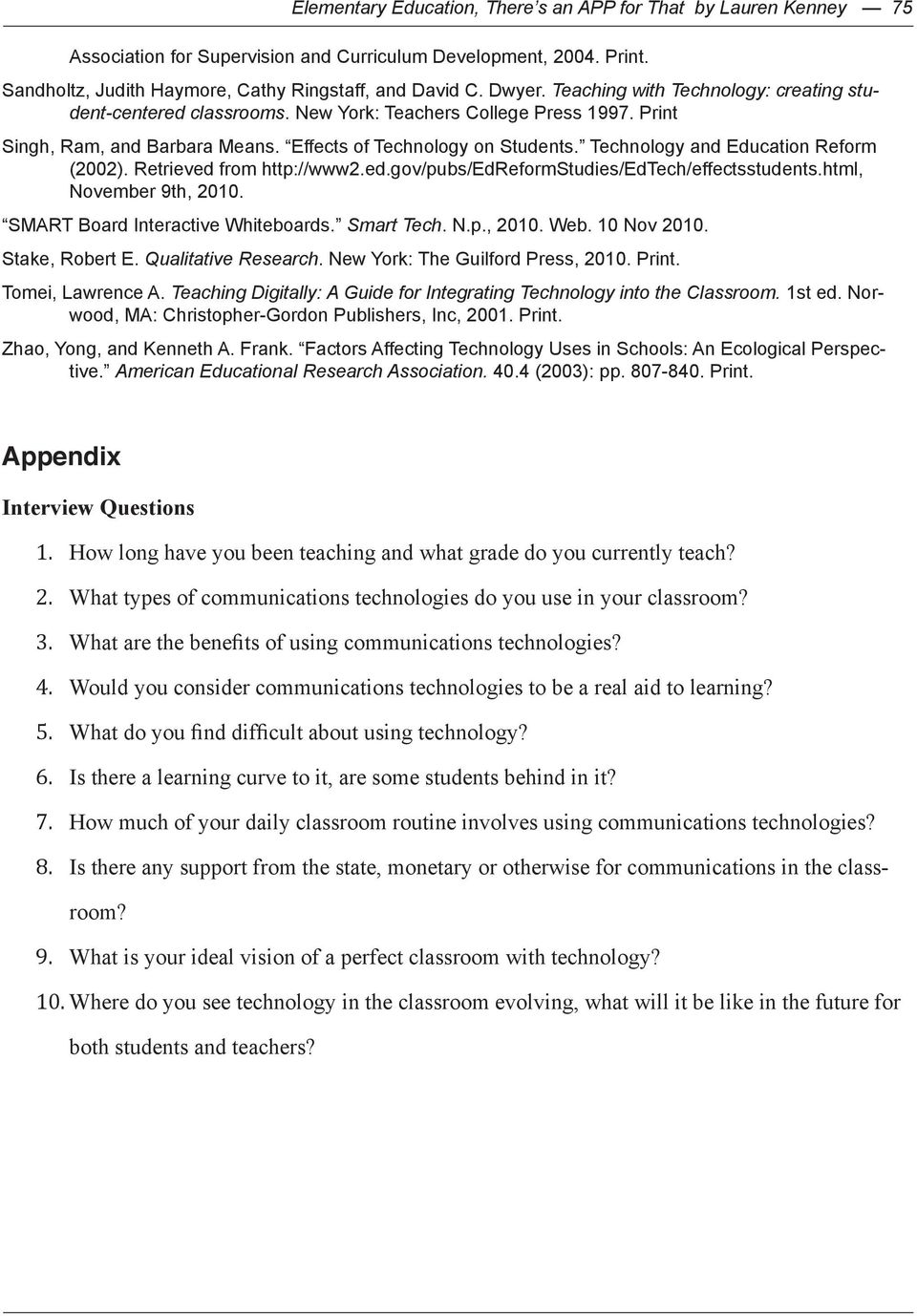 Technology and Education Reform (2002). Retrieved from http://www2.ed.gov/pubs/edreformstudies/edtech/effectsstudents.html, November 9th, 2010. SMART Board Interactive Whiteboards. Smart Tech. N.p., 2010. Web.