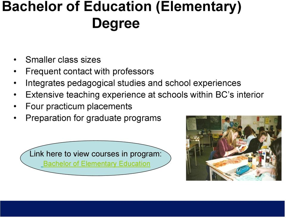 experience at schools within BC s interior Four practicum placements Preparation for