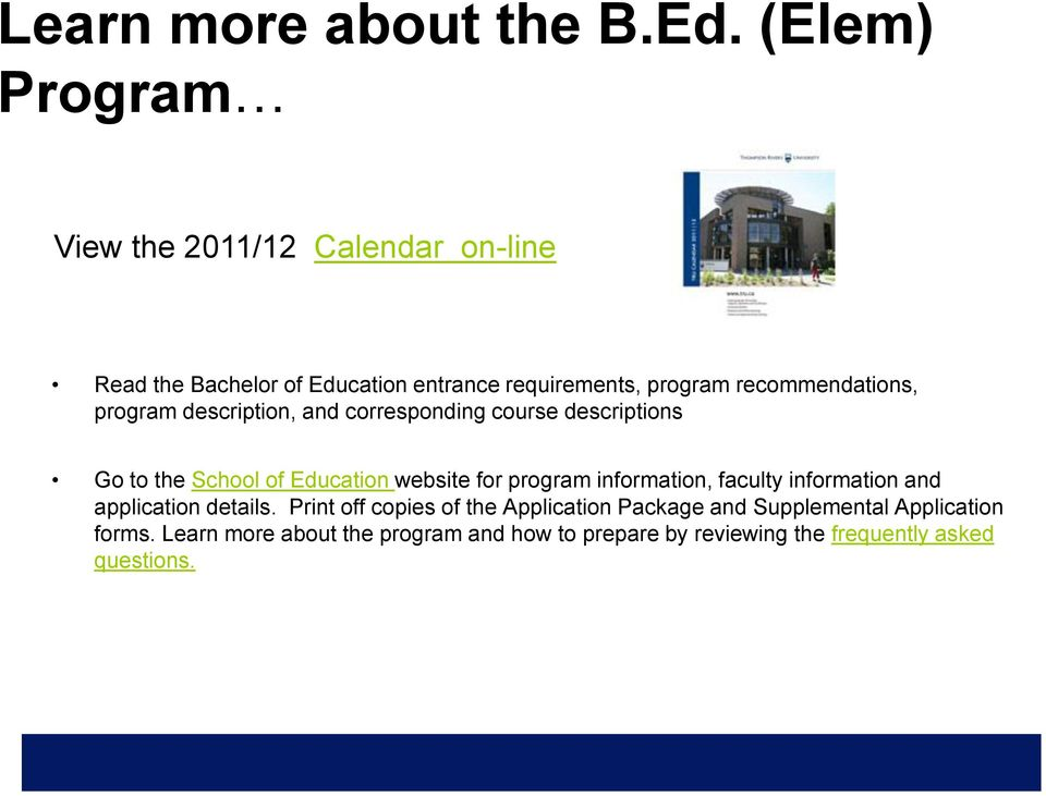 recommendations, program description, and corresponding course descriptions Go to the School of Education website for