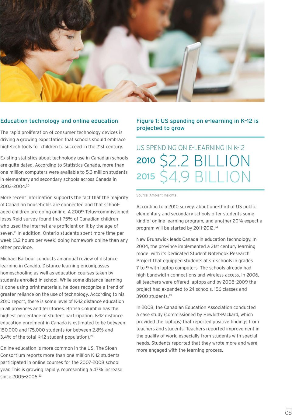 3 million students in elementary and secondary schools across Canada in 2003 2004.