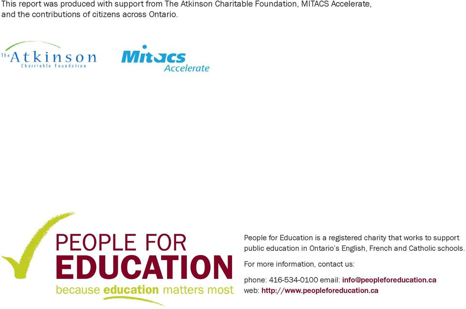 People for Education is a registered charity that works to support public education in Ontario s