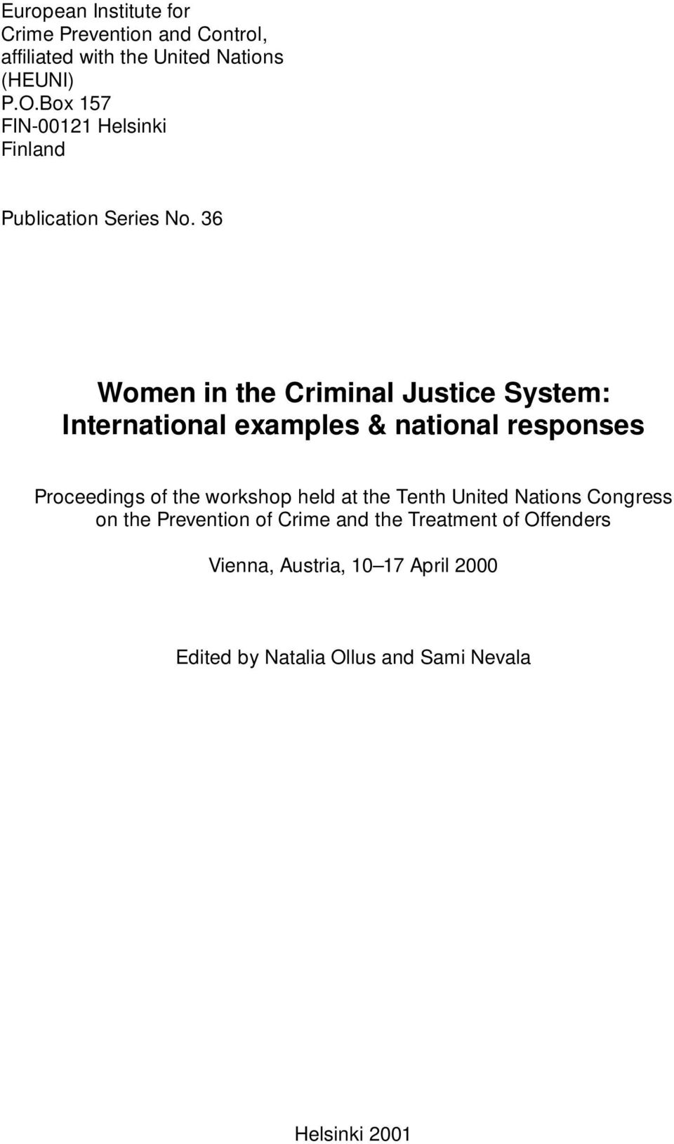 36 Women in the Criminal Justice System: International examples & national responses Proceedings of the workshop