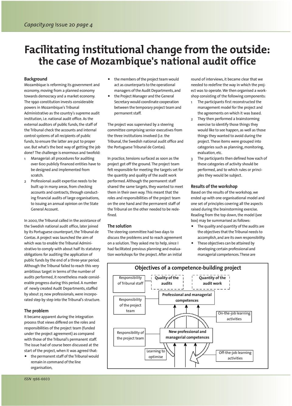 planned economy towards democracy and a market economy. The 1990 constitution invests considerable powers in Mozambique's Tribunal Administrativo as the country's supreme audit institution, i.e. national audit office.