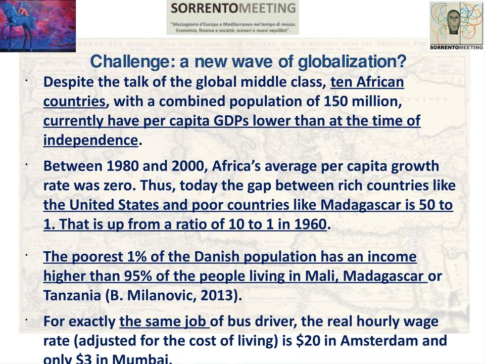 independence. Between 1980 and 2000, Africa s average per capita growth rate was zero.