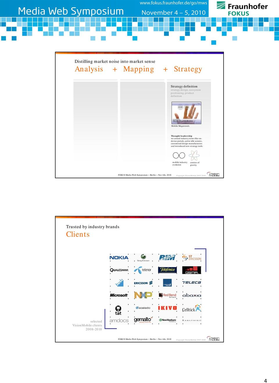 screen? GPLv2 vs GPLv3 White Paper Mobile Industry Atlas, 3 rd ed.
