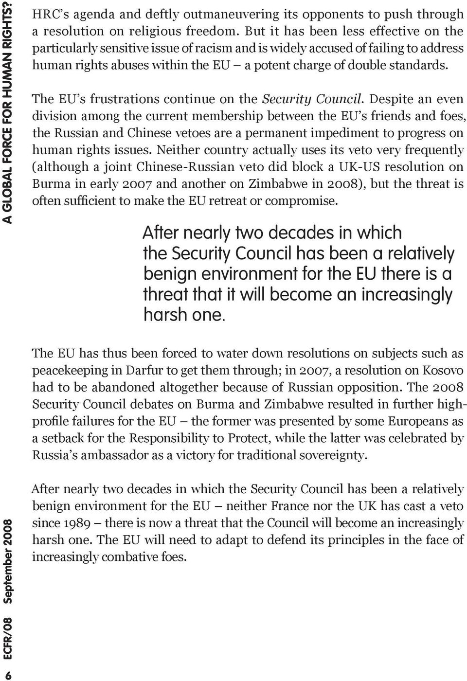 The EU s frustrations continue on the Security Council.