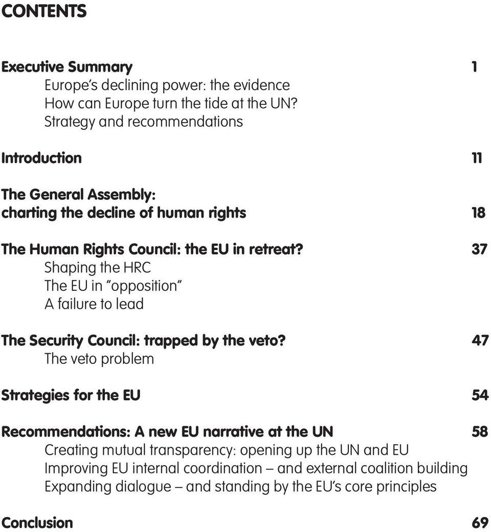 Shaping the HRC The EU in opposition A failure to lead The Security Council: trapped by the veto?