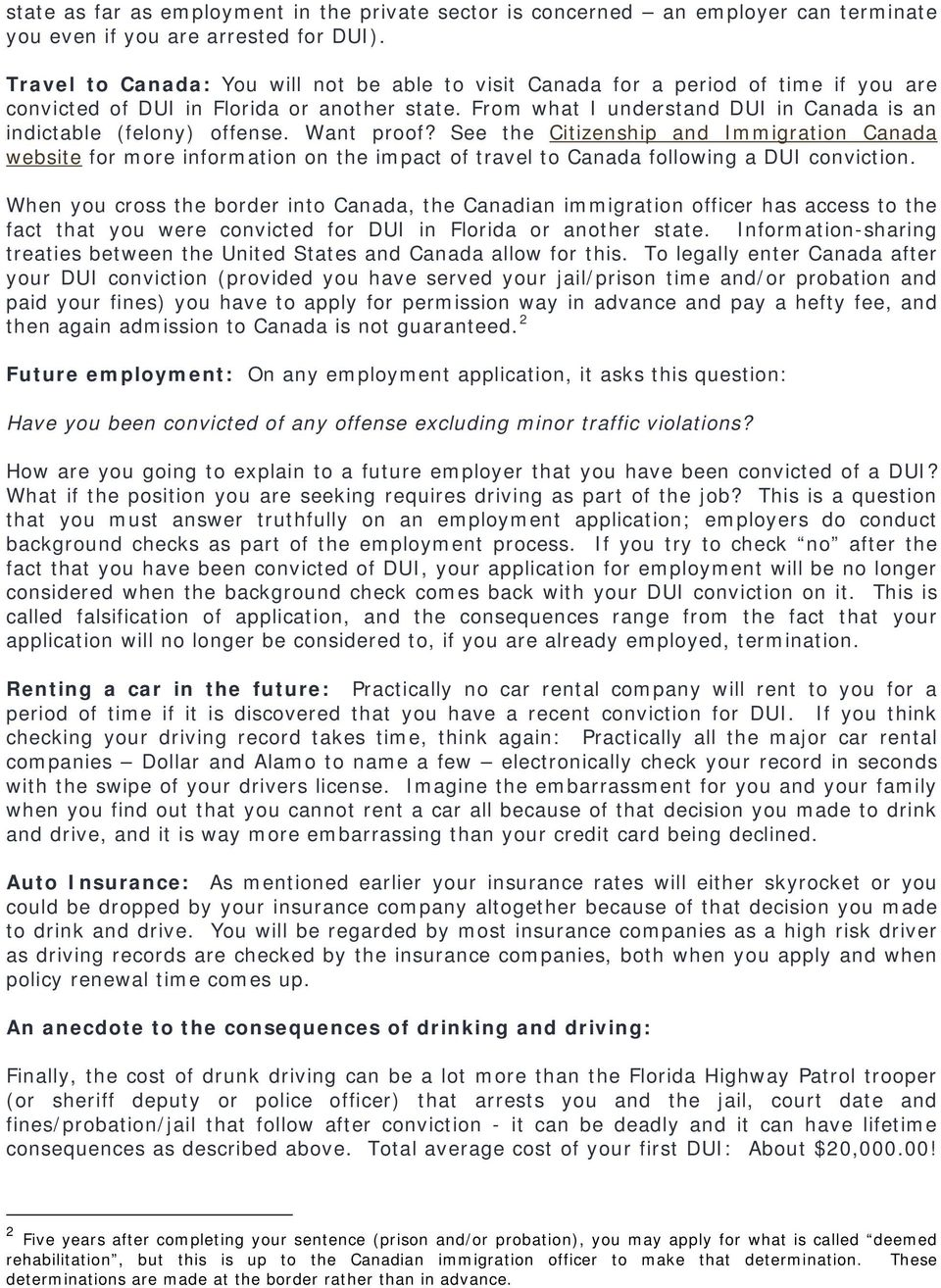 From what I understand DUI in Canada is an indictable (felony) offense. Want proof?