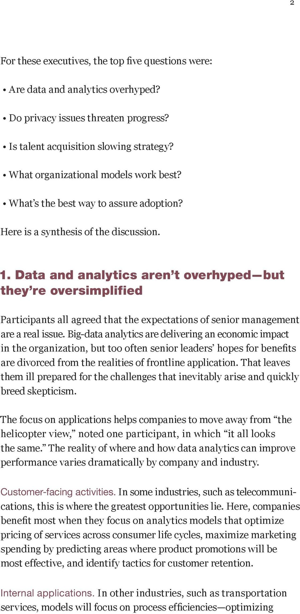 Data and analytics aren t overhyped but they re oversimplified Participants all agreed that the expectations of senior management are a real issue.