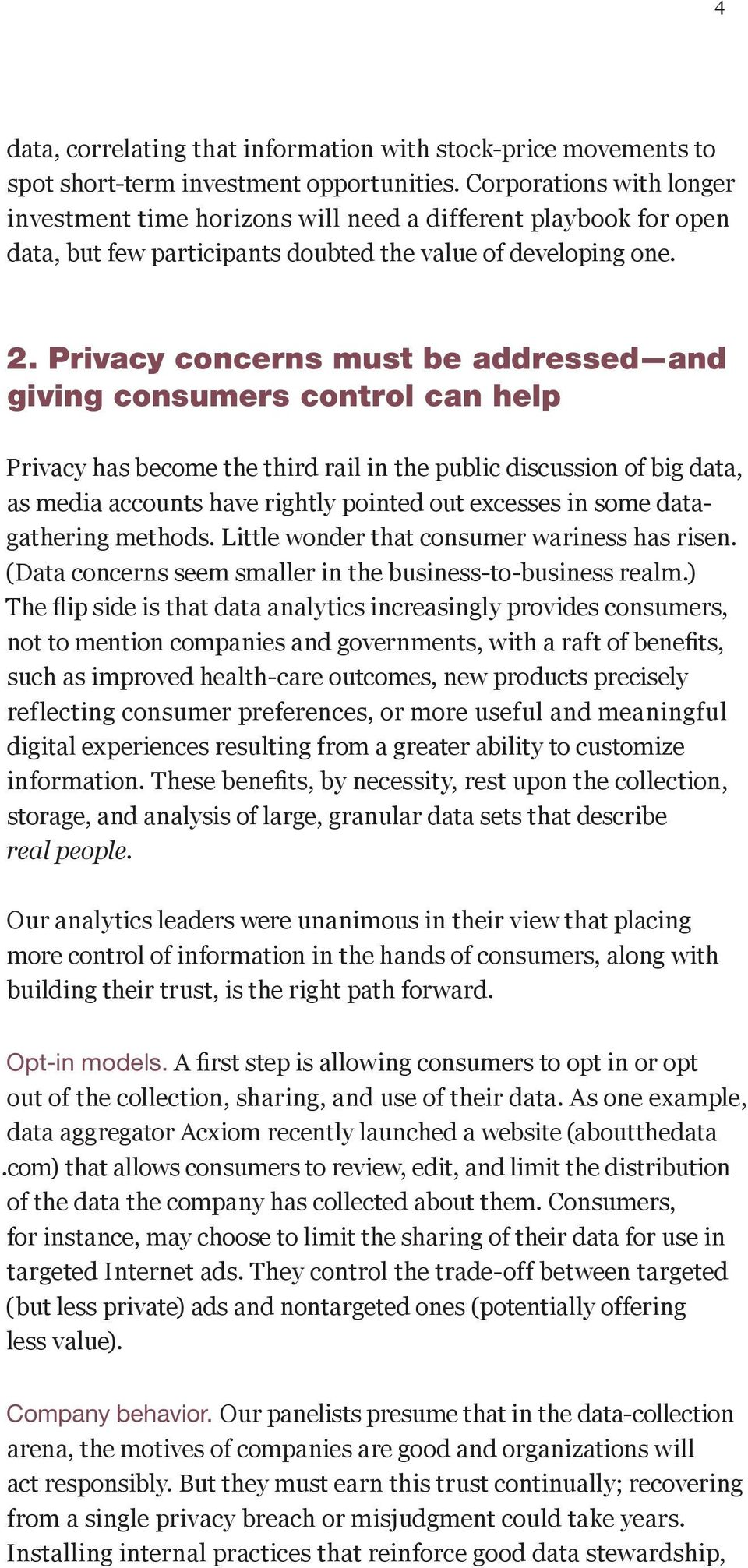 Privacy concerns must be addressed and giving consumers control can help Privacy has become the third rail in the public discussion of big data, as media accounts have rightly pointed out excesses in