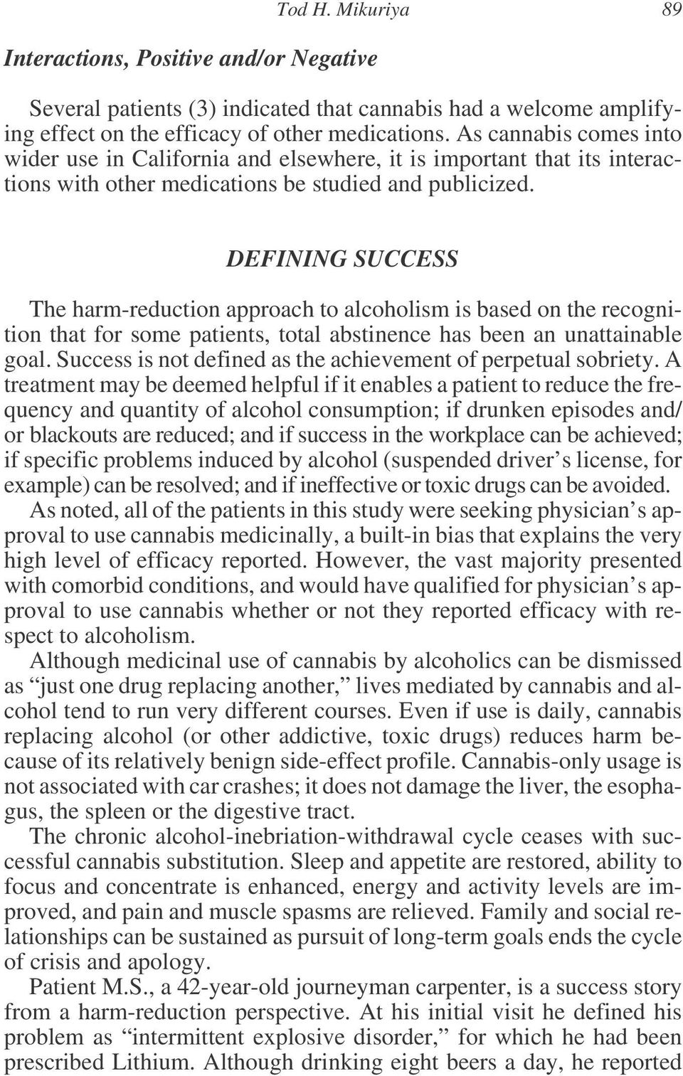 DEFINING SUCCESS The harm-reduction approach to alcoholism is based on the recognition that for some patients, total abstinence has been an unattainable goal.