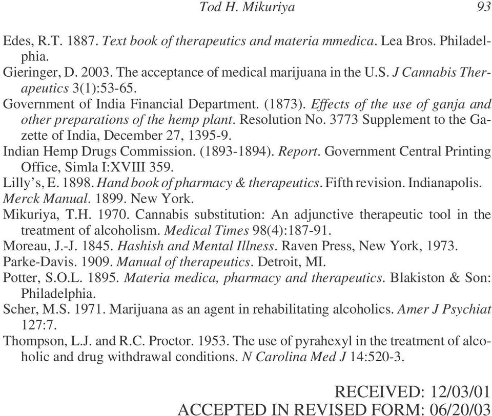 3773 Supplement to the Gazette of India, December 27, 1395-9. Indian Hemp Drugs Commission. (1893-1894). Report. Government Central Printing Office, Simla I:XVIII 359. Lilly s, E. 1898.